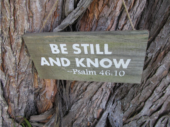 "Rustic ""Be Still and Know"" Sign made from reclaimed wood by MyRepurposedLife on Etsy"